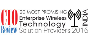 20 Most Promising Enterprise Wireless Technology Solution Providers 2016